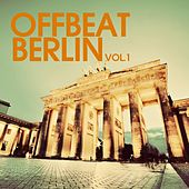 Offbeat Berlin, Vol. 1 by Various Artists