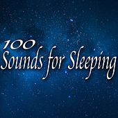 100 Sounds for Sleeping by Various Artists