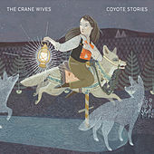 Coyote Stories by The Crane Wives