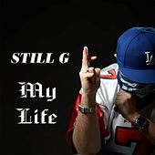 My Life by StiLL G