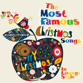 The Most Famous Christmas Songs (In Lounge Style) by Various Artists