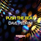 Push the Beat by Dave Pedrini