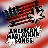 American Marijuana Songs by Various Artists