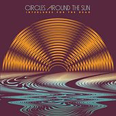 Interludes For The Dead (feat. Neal Casal) by Circles Around The Sun