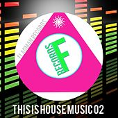 This Is House Music 02 - EP by Various Artists