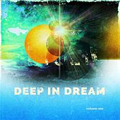 Deep in Dream, Vol. 1 (Magic Music To Fall Asleep) by Various Artists