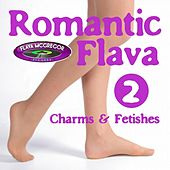 Romantic Flava, Vol. 2 (Charms & Fetishes) by Various Artists