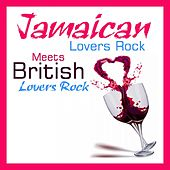 Jamaican Lovers Rock Meets British Lovers Rock by Various Artists