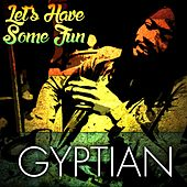 Let's Have Some Fun by Gyptian