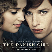 The Danish Girl (Original Motion Picture Soundtrack) von Alexandre Desplat