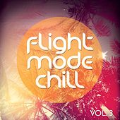 Flight Mode Chill, Vol. 3 (Smooth High Above The Clouds Tunes) by Various Artists