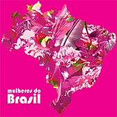 Mulheres do Brasil by Various Artists