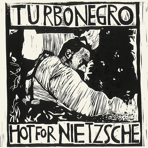 Hot For Nietzsche by Turbonegro