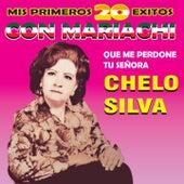 Mis Primeros 20 Éxitos Con Mariachi by Chelo Silva