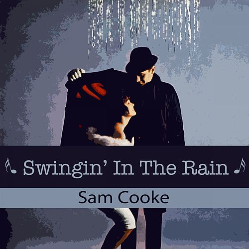 Swingin' In The Rain von Sam Cooke