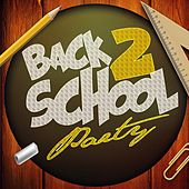 Back 2 School Party by Various Artists