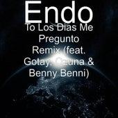 To los Dias Me Pregunto (Remix) [feat. Gotay, Ozuna & Benny Benni] by ENDO