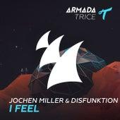 I Feel by Jochen Miller