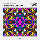 Waiting For You by Modern Machines