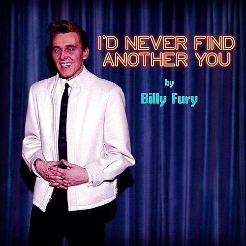 I'd Never Find Another You by Billy Fury