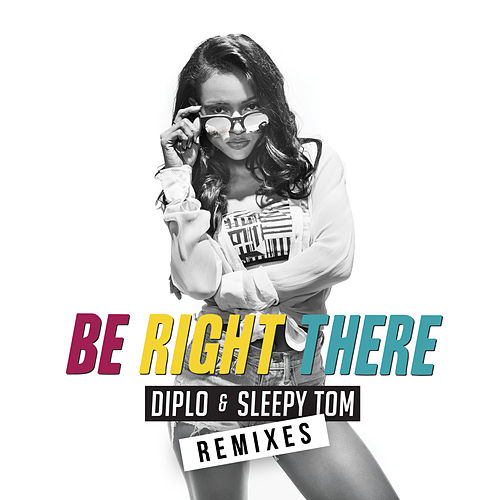 Be Right There (Remixes) by Diplo