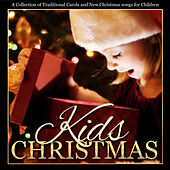 Kids Christmas - A Collection of Traditional Carols and New Songs for Children by Christmas Choir