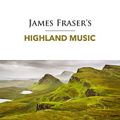 James Fraser's Highland Music by Various Artists