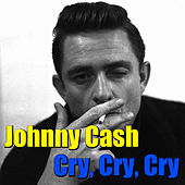 Cry, Cry, Cry by Johnny Cash
