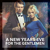 A New Years Eve For The Gentlemen by Various Artists