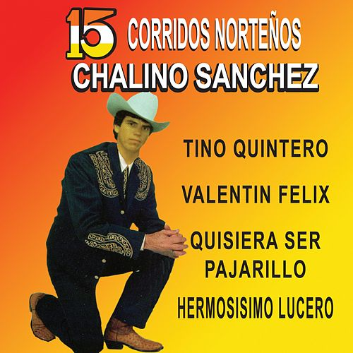 15 Corridos Norteños by Chalino Sanchez