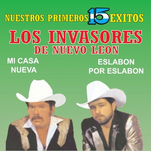 Nuestros Primeros 15 Éxitos by Los Invasores De Nuevo Leon