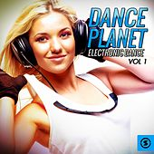 Dance Planet Electronic Dance, Vol. 1 by Various Artists