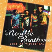 Live at Tipitina's (Live) von The Neville Brothers