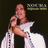 Adjouza Tebki (Remasterisé) by Noura