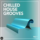 Chilled House Grooves, Vol. 1 von Various Artists