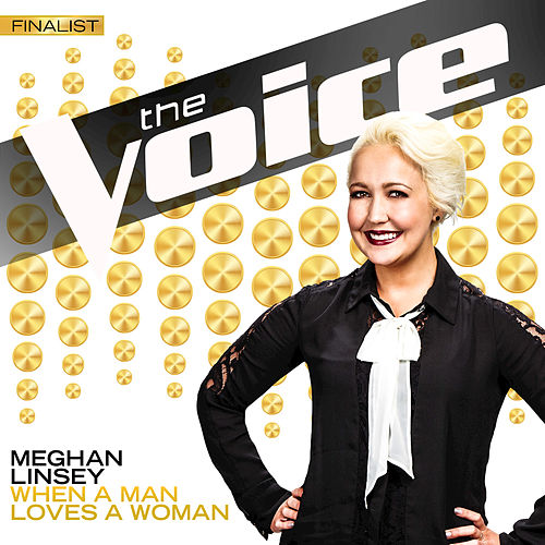 When A Man Loves A Woman by Meghan Linsey