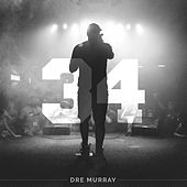 34 by Dre Murray