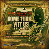 Come Fuck wit Us: The Migos (feat. Joe Blow, TriggaBoy Dee) - Single by Rydah J. Klyde