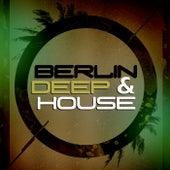 Berlin Deep & House by Various Artists
