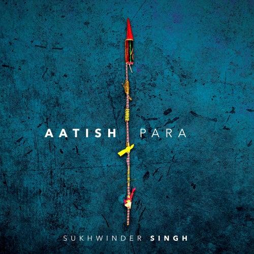 Aatish Para by Sukhwinder Singh
