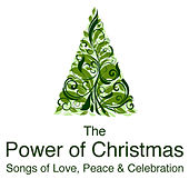 The Power of Christmas - Songs of Love, Peace and Celebration by Various Artists