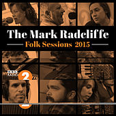 The Mark Radcliffe Folk Sessions 2015 by Various Artists