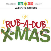 Tuff Gong Masters Vault Presents: Rub-A-Dub X-mas by Various Artists