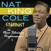 Stardust: The Rare Television Performances (Live) by Nat King Cole