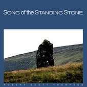Song of the Standing Stone by Robert Scott Thompson