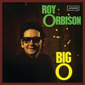Big O by Roy Orbison