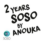2 Years SOSO by ANOUKA by Various Artists