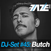 Faze DJ Set #45: Butch by Various Artists