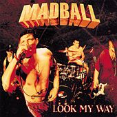Look My Way by Madball