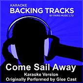 Come Sail Away (Originally Performed By Glee Cast) [Karaoke Version] by Paris Music